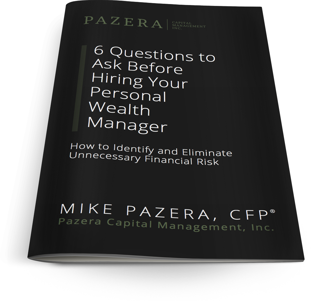 6 Questions to Ask Before Hiring Your Personal Wealth Manager - Whitepaper by Pazera Capital Management, Inc.